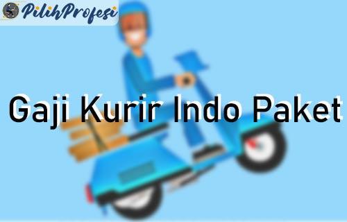 Gaji Kurir Indo Paket