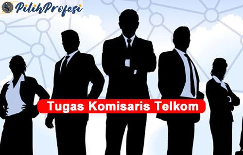 Tugas Komisaris Telkom